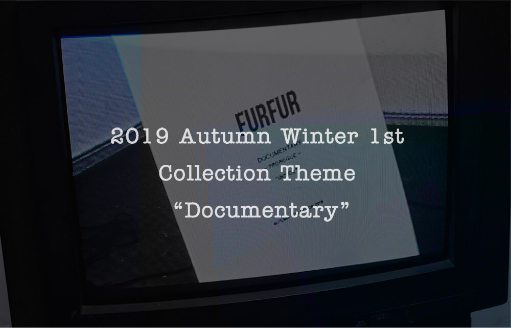 "ISSUE.37 AW 1st COLLECTION THEME ""Documentary"""