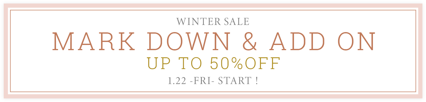 WINTER SALE MARK DOWN & ADD ON UP TO 50% OFF