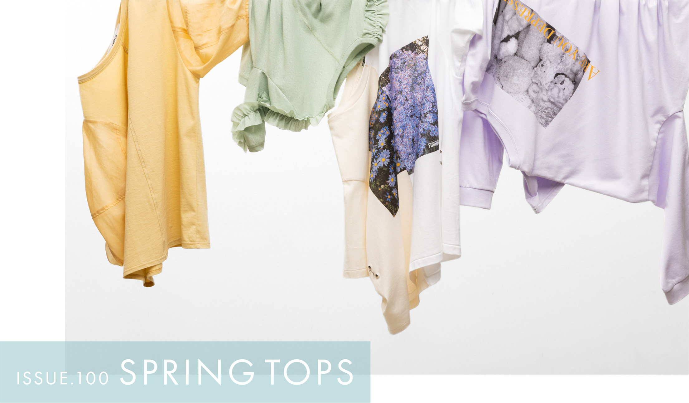 ISSUE 100 SPRING TOPS