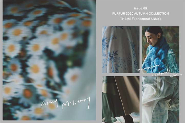 ISSUE.69 2020 AUTUMN COLLECTION THEME 「ephemeral ARMY」