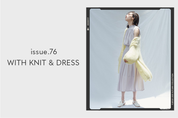 ISSUE.76 WITH KNIT & DRESS