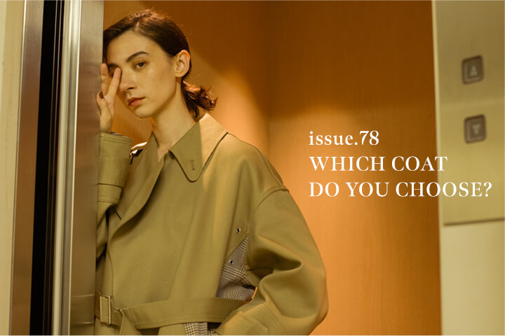 ISSUE.78 WHICH COAT DO YOU CHOOSE?