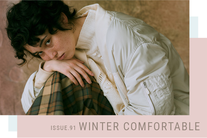 ISSUE.91 WINTER COMFORTABLE
