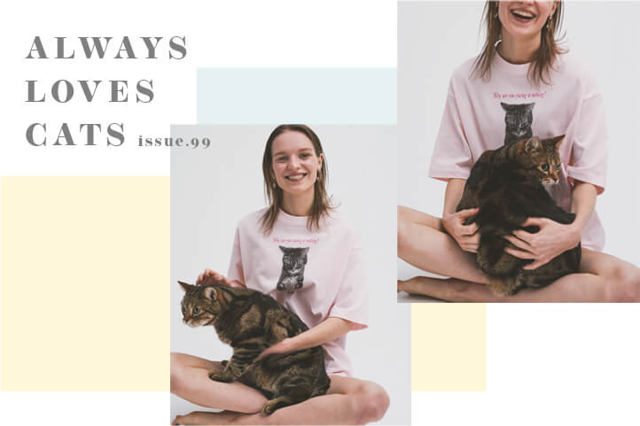 ISSUE.99 ALWAYS LOVES CATS