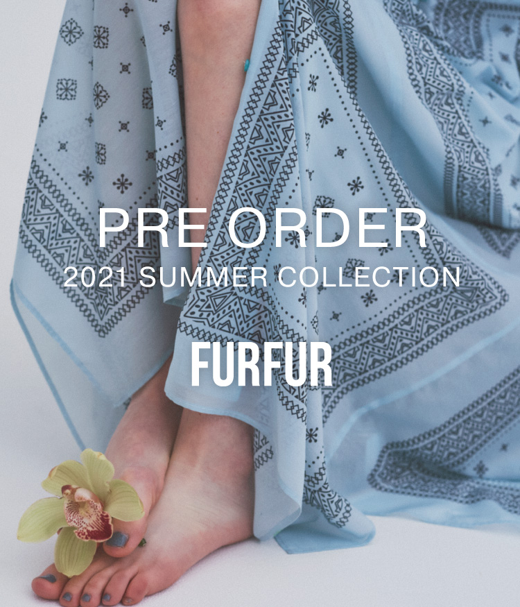 PRE ORDER 2021 SUMMER COLLECTION FURFUR