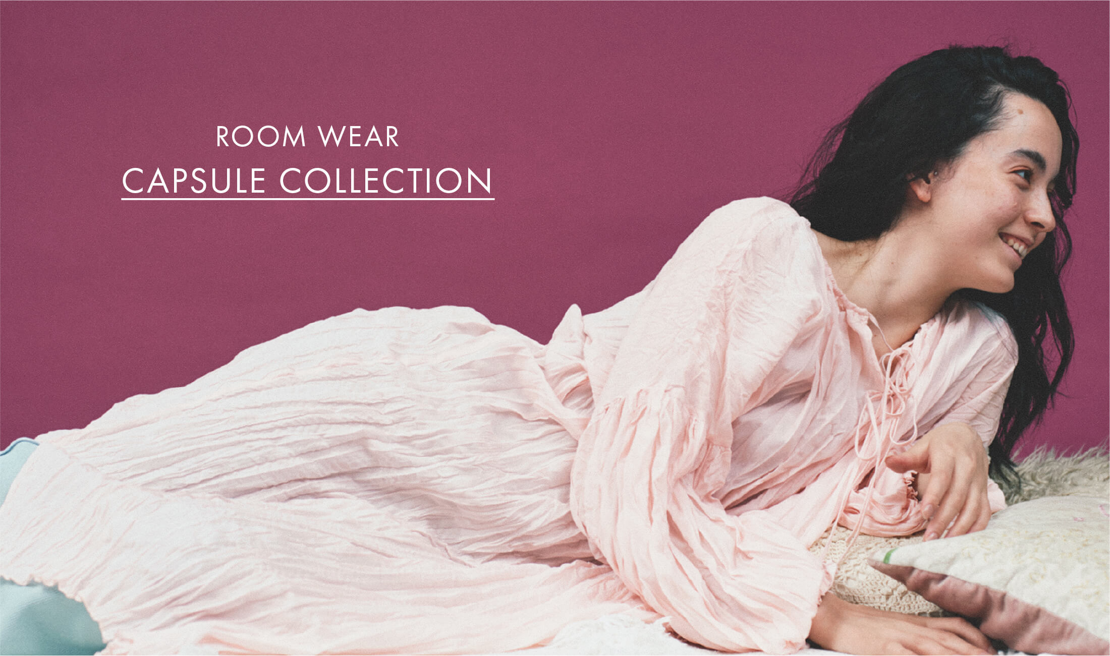 ROOM WEAR CUPSULE COLLECTION